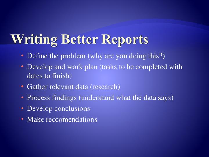 Writing Better Reports