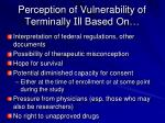 perception of vulnerability of terminally ill based on