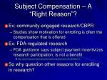 subject compensation a right reason