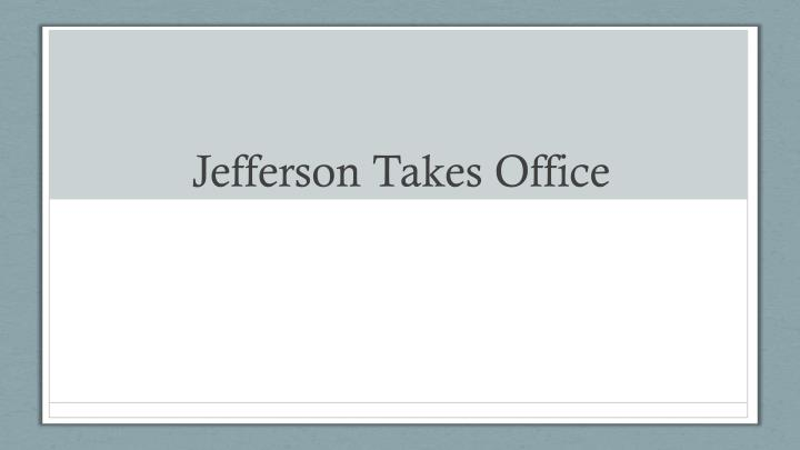 jefferson takes office n.