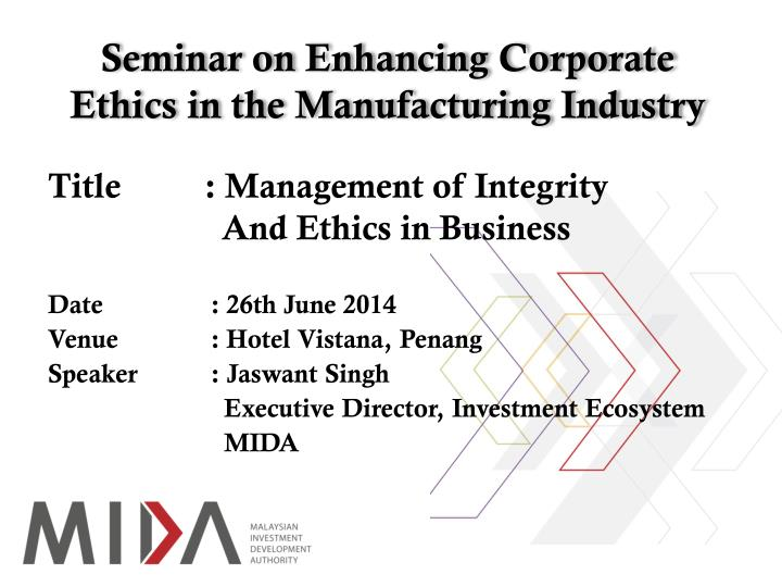 seminar on enhancing corporate ethics in the manufacturing industry n.