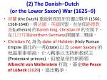 2 the danish dutch or the lower saxon war 1625 9
