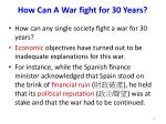 how can a war fight for 30 years
