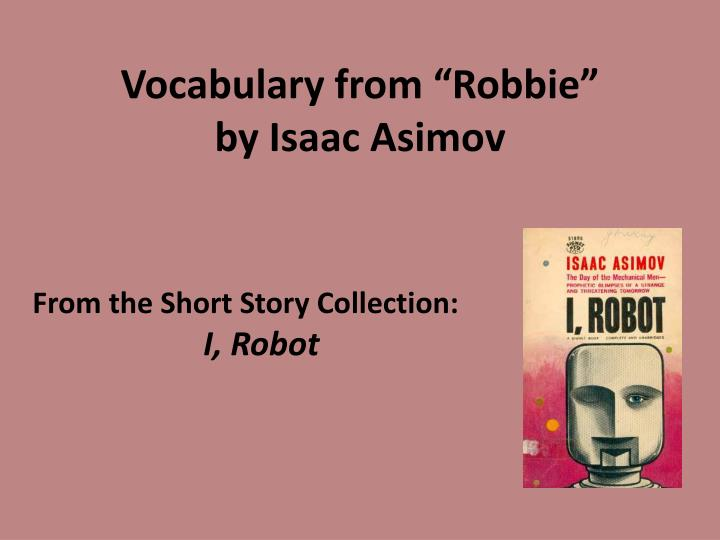 vocabulary from robbie by isaac asimov n.