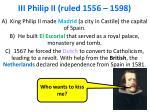 iii philip ii ruled 1556 1598