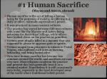 1 human sacrifice mayan and atzecs abroad