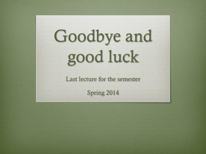 goodbye and good luck n.
