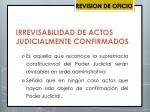 irrevisabilidad de actos judicialmente confirmados