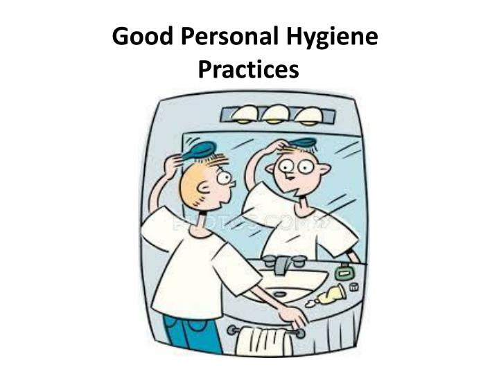 good personal hygiene practices n.