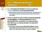 k c memoria episodica e semantica 2 8