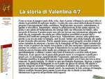 la storia di valentina 4 7