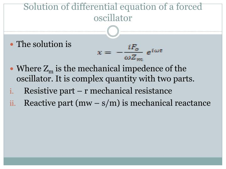 Solution of differential equation of a forced oscillator