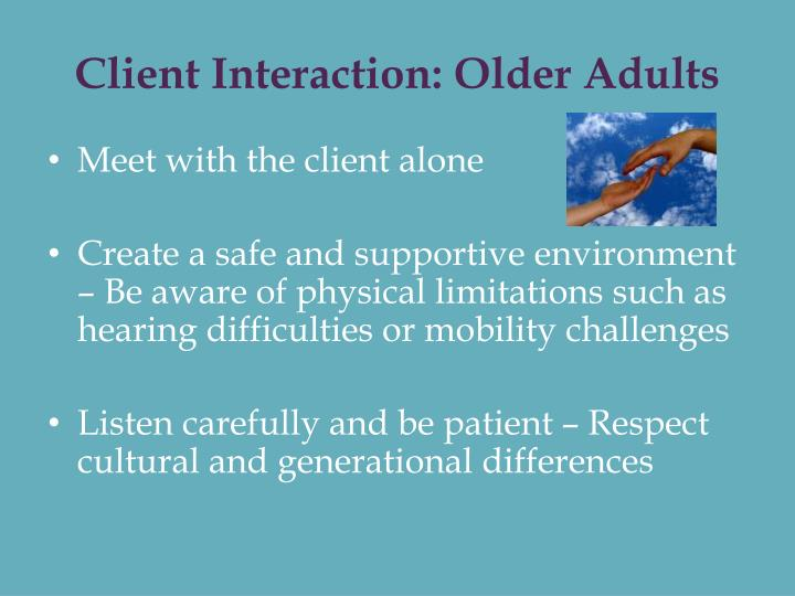 Client Interaction: Older Adults