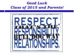 good luck class of 2015 and parents