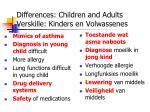 differences children and adults verskille kinders en volwassenes