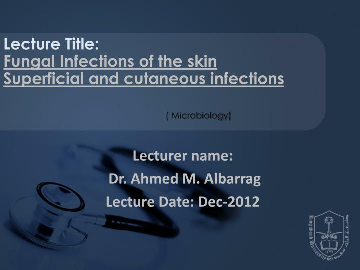 lecturer name dr ahmed m albarrag lecture date dec 2012 n.