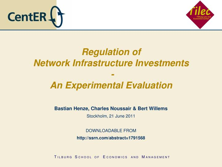 regulation of network infrastructure investments an experimental evaluation n.