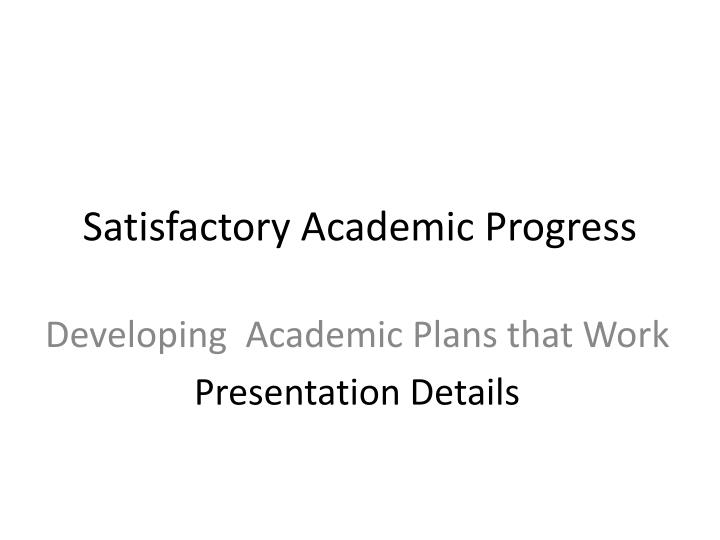 satisfactory academic progress n.