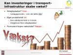 kan investeringer i transport infrastruktur skabe v kst