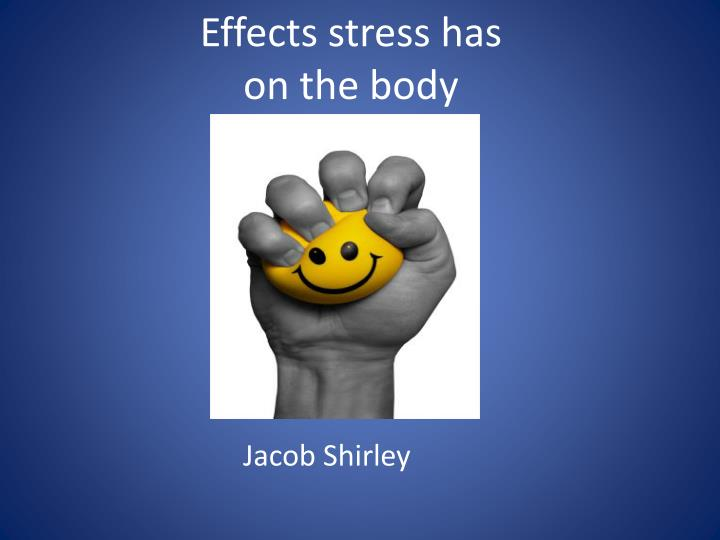 effects stress has on the body n.