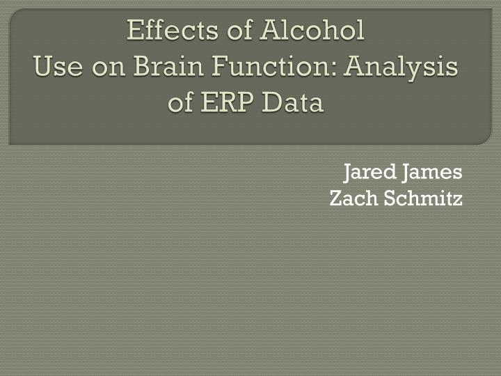 effects of alcohol use on brain function analysis of erp data n.
