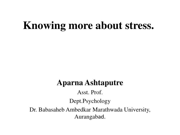 knowing more about stress n.