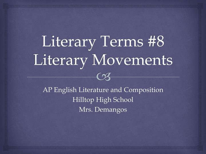 literary terms 8 literary movements n.