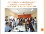 entrevista a miembros del gabinete de gobierno ministra de medio ambiente
