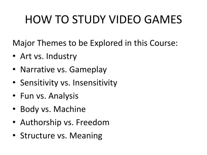 how to study video games n.