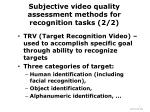 subjective video quality assessment methods for recognition tasks 2 2