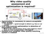 why video quality assessment and optimization is required