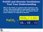 paco2 and alveolar ventilation test your understanding1