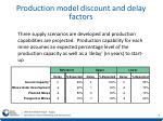 production model discount and delay factors