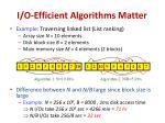 i o efficient algorithms matter