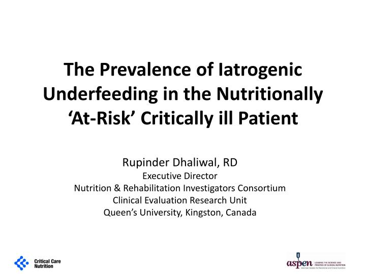 the prevalence of iatrogenic underfeeding in the nutritionally at risk critically ill patient n.