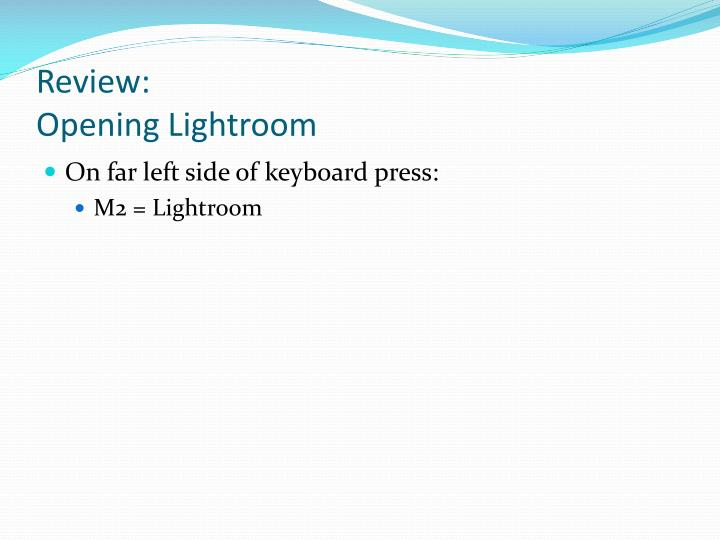 Review opening lightroom