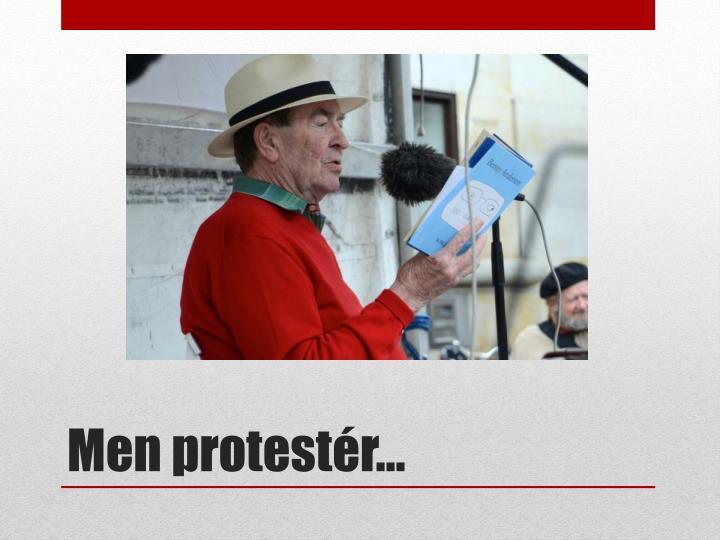 Men protestér…