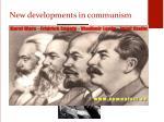 new developments in communism