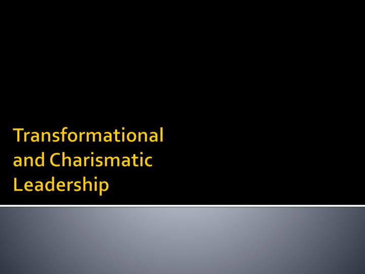transformational and charismatic leadership n.
