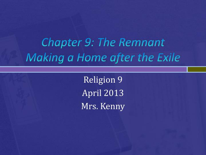 chapter 9 the remnant making a home after the exile n.