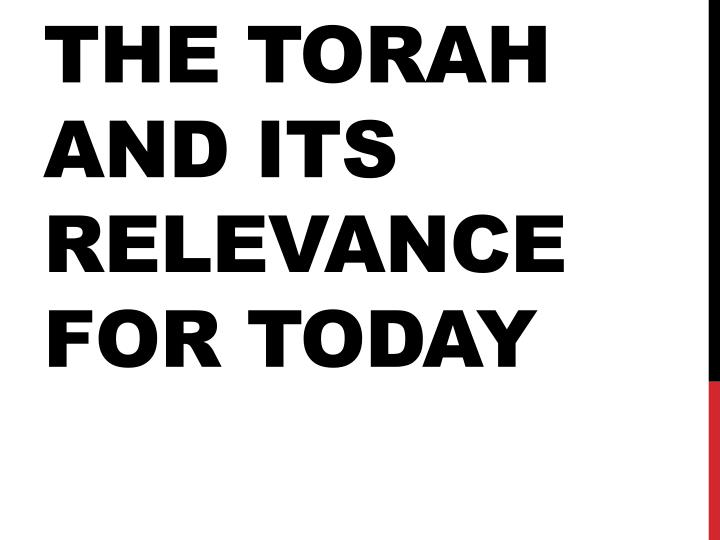 the torah and its relevance for today n.