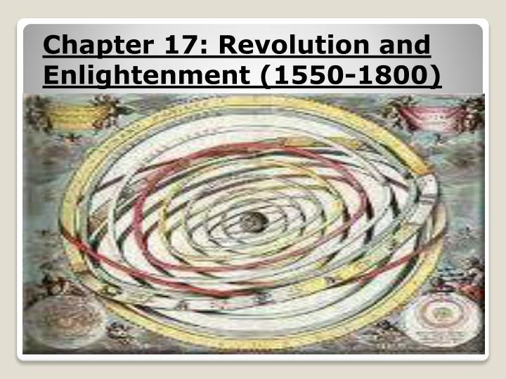 chapter 17 revolution and enlightenment 1550 1800 n.