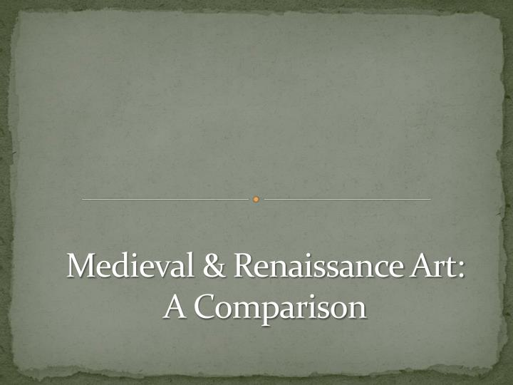 m edieval renaissance art a comparison n.