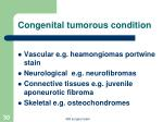congenital tumorous condition