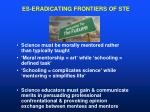 es eradicating frontiers of ste