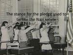 the stance for the pledge used to be like the nazi solute