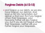 forgives debts 6 12 15