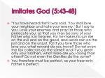 imitates god 5 43 48