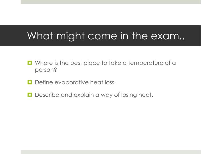 What might come in the exam..
