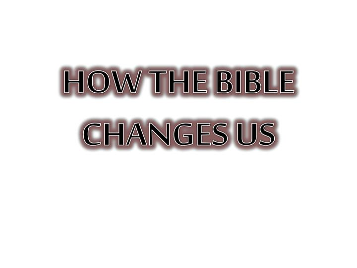 how the bible changes us n.